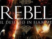Anteprima: Rebel deserto fiamme, Alwyn Hamilton, Ottobre libreria!