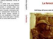 """Valentino Appoloni, """"La ferocia Dall'Adige all'Isonzo nella Grande Guerra"""""""
