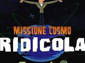 """Tutto Reality Presenta Missione Cosmo Ridicola"""": Gennaio 2016"""