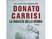 """ragazza nella nebbia"""" Donato Carrisi. thriller inquietante media sotto tiro."""