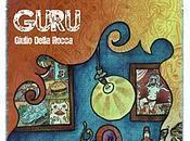 """Recensione: """"Guru"""", Giulio Della Rocca"""
