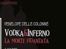 [Anteprima Milena Ed.] morte fidanzata (Vodka&Inferno#1) Penelope delle Colonne