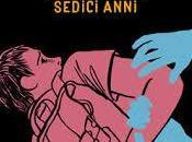 L'ULTIMA VOLTA AVUTO SEDICI ANNI Marino Buzzi, Baldini Castoldi Editore, 2015