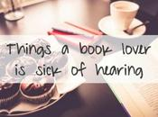 Things book lover sick hearing