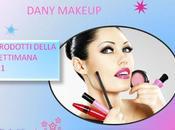 Dany makeup prodotti della settimana face