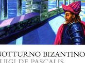 """""""Notturno bizantino"""" Luigi Pascalis. Occidente Oriente, nemici ieri come oggi."""