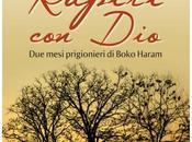 """Rapiti Dio""/Missionari -Uomini Boko Haram -Vangelo/Scaffale libri"