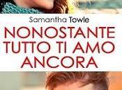 Nonostante tutto ancora Samantha Towle