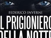 """Anteprima: prigioniero della notte"""" Federico Inverni"""