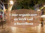 Come organizzare week Barcellona