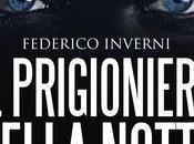 SEGNALAZIONE Prigioniero della Notte Federico Inverni