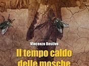 TEMPO CALDO DELLE MOSCHE VINCENZO RESTIVO