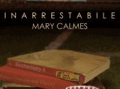Nuova uscita: marzo Inarrestabile Mary Calmes