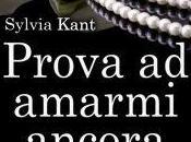 Anteprima: Prova Amarmi Ancora Sylvia Kant