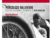 PERICOLOSO RALLENTARE Maurizio Messori