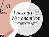 racconti Necronomicon Howard Lovecraft