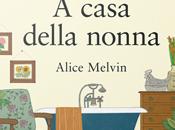"""casa della nonna"""" Alice Melvin"""