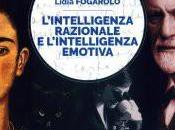 L'intelligenza razionale l'intelligenza emotiva, Lidia Fogarolo