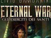 Eternal War. eserciti Santi Livio Gambarini
