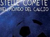 "Primi bilanci ultimo libro ""Stelle comete mondo calcio"", disponibile Ebook versione cartacea"