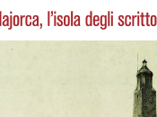 Majorca, l'isola degli scrittori. libro Franco Mimmi