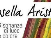"Mostre: Rosella Aristei Presenta ""Risonanze luce colore"""