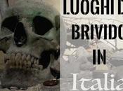luoghi brivido Italia… perdere!