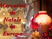 Quali sono mercatini Natale Europa dove andare?