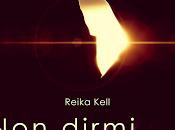 """Anteprima: """"Non dirmi addio"""" Reika Kell"""