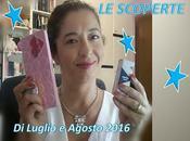 Beauty: scoperte riscoperte luglio agosto 2016