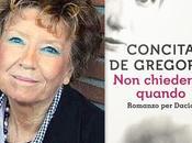 """DACIA MARAINI """"Non chiedermi quando. Romanzo Dacia"""" Concita Gregorio (Rizzoli)"""