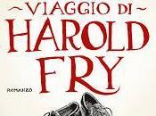 Venerdì libro (240°): L'IMPREVEDIBILE VIAGGIO HAROLD