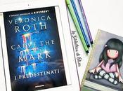 """""""Carve Mark. predestinati"""" Veronica Roth Recensione"""