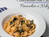 FOOD: Orecchiette Cicoria, Finocchio 'nduja