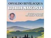 """Giovedì febbraio OSVALDO BEVILACQUA presenta """"L'Italia nascosta"""""""