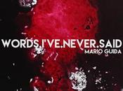 MARIO GUIDA, Words.I've.Never.Said Music Blind Film