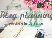 Blog planning: perché importante