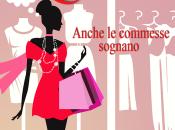 """Uscita """"Fashion Love anche commesse sognano"""" Sara Consile"""