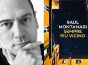 """RAUL MONTANARI """"Sempre vicino"""" (Baldini Castoldi) """"Letteratitudine"""