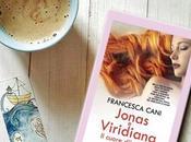 """Jonas Viridiana. cuore d'inverno"" Francesca Cani RECENSIONE"