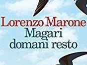 Recensione: Magari domani resto Lorenzo Marone
