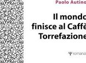 Presentazione opera: MONDO FINISCE CAFFE' TORREFAZIONE, Paolo Autino