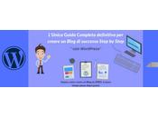 Come creare Blog: zero, pochi minuti, passo-passo [Guida Definitiva Completa]