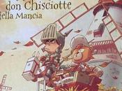 Libro della settimana: L'ingegnoso signor Chisciotte Mancia