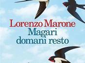 Recensione Magari domani resto Lorenzo Marone