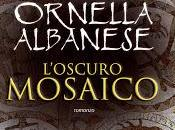 Recensione 'l'oscuro mosaico' ornella albanese