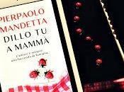 Recensione 'Dillo mammà' Pierpaolo Mandetta Rizzoli