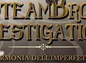 """Segnalazione """"SteamBros Investigations L'armonia dell'imperfetto"""" Alastor Maverick Mely"""
