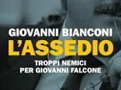 L'assedio, troppi nemici Giovanni Falcone Bianconi