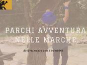 Parchi avventura nelle Marche: dove trovarli